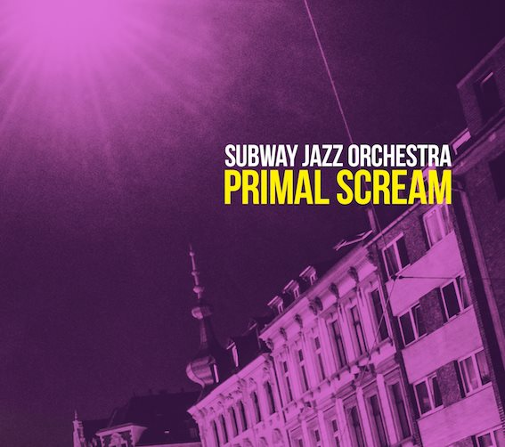 Subway Jazz Orchestra - Primal Scream